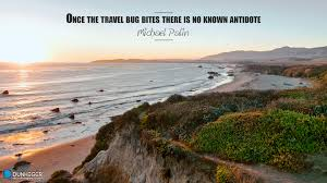 Dunheger Travel Quotes Michael Palin