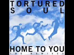 Home To You — Tortured Soul