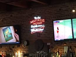 Old Mattress Factory Bar & Grill Picture of Old Mattress Factory