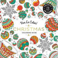 Vive Le Color Christmas Adult Coloring Book In De Stress 72 Tear Out Pages Abrams Noterie 9781419724350 Amazon Books
