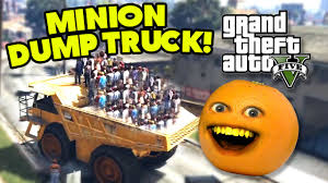 Annoying Orange – GTA V: Minion Dump Truck!!! – Paltonia Video