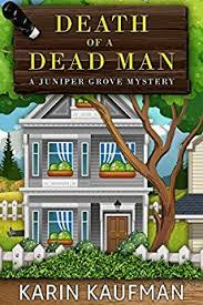 Death Of A Dead Man Juniper Grove Cozy Mystery Book 1 By Kaufman