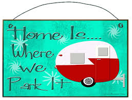 Home Is Where We Park It Camper Camping RV Travel Trailer SIGN