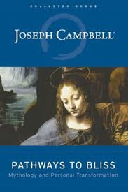 Pathways To Bliss Mythology And Personal Transformation By Joseph