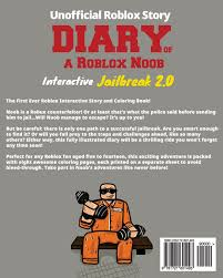 Interactive Diary Of A Roblox Noob Jailbreak Story And Coloring Books Robloxia Kid 9781721601493 Amazon
