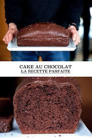 recette de cuisine cake cake au chocolat la recette parfaite et tous les secrets pour le