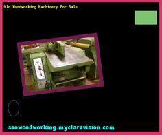 used woodworking machinery dealers 095219 woodworking plans and