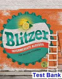 Test Bank For Intermediate Algebra College Students 7th Edition By Blitzer IBSN 9780134189017