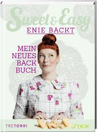 sweet easy enie backt band 6 mein neues backbuch