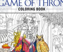 GAME OF THRONES Coloring Book Will Probably Require Lots Of Red Crayons