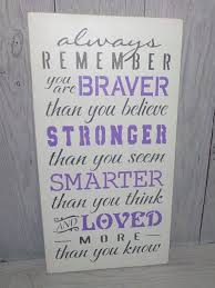 Always Remember You Are Braver Than Believe 9 X 18 Painted Wood Sign Lilac Bedroom Nursery Lavender