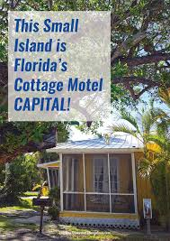 This Small Island is Florida s Cottage Motel Capital Beaches