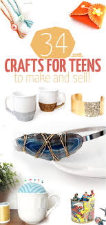 34 Fun Functional Crafts For Teens To Make And Sell What A Great Activity