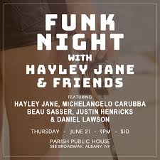 June 21 Will Bring Out Hayley Jane And Friends For Funk Night In Albany Brings Along Her Michaelangelo Carruba Turkuaz Beau Sasser Kung