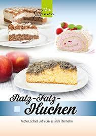 ratz fatz kuchen kuchen schnell und lecker aus dem thermomix