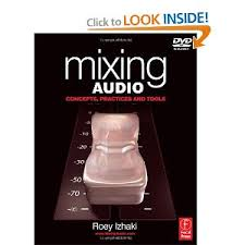 Mixing Audio By Roey Izhaki This Book Is Great Its An Intermediate Level Breakdown Guide With In Depth Mix Analysis And Explanation Of Common Techniques