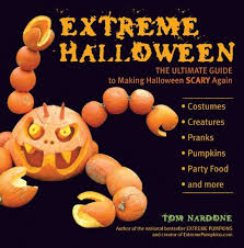Halloween Scare Pranks 2013 by Extreme Halloween The Ultimate Guide To Making Halloween Scary