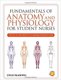 Fundamentals Of Anatomy And Physiology For Student Nurses 1st Edition