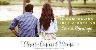 16 Bible Verses About Marriage And Love Relationships Christ Centered Mama ChristianMarriage ChristianWedding