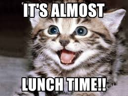 Its Almost Lunch Time