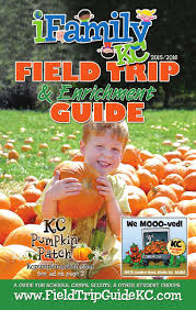 Carolyns Pumpkin Patch Kc by Ifamilykc Field Trip Guide 2015 2016 By Ifamilykc Issuu