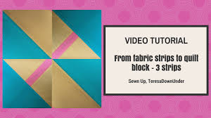 From 3 fabric strips to quilt block video tutorial