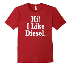 Hi! I Like Diesel Shirt. Funny Diesel Truck Shirts.-Art – Artvinatee Truck Treeshirt Madera Outdoor 3d All Over Printed Shirts For Men Women Monkstars Inc Driver Tshirts And Hoodies I Love Apparel Christmas Shorts Ford Trucks Ringer Mans Best Friend Adult Tee That Go Little Boys Big Red Garbage Raglan Tshirt Tow By Spreadshirt American Mens Waffle Thermal Fire We Grew Up Praying With T High Quality Trucker Shirt Hammer Down Truckers Lorry Camo Wranglers Cute Country Girl Sassy Dixie Gift Shirt Because Badass Mother Fucker Isnt
