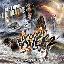 No Ceilings 2 Mixtape Download Mp3 by Lil Wayne Tha Drought Is Over 2 Tha Carter 3 Sessions