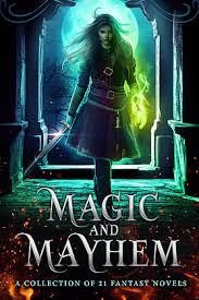 One Of My Books Will Be Included In The Incredible Magic Mayhem Box Set With 20 Other Fantastically Fantastic Fantasy Novels By NY Times USA Today
