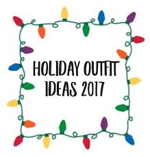 Holiday Outfit Ideas 2017 – This Is Me