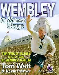 Wembley The Greatest Stage Official History Of 75 Years At Stadium