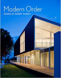 100 Robert Gurney Architect Modern Order Houses By Baron Interiors
