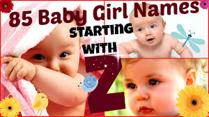 85 Baby Girl Names Starting With Letter Z YouTube
