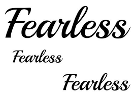 Fearless Script Tattoos