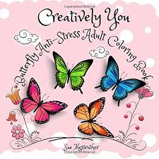Creatively You Butterfly Anti Stress Adult Coloring Book Volume 2 Books Amazoncouk Sue Messruther 9781516969487
