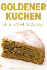 dieser gesunde kuchen ohne mehl und zucker ist genau das