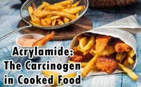 Steps For Avoiding Acrylamide The Carcinogen In Cooked Foods