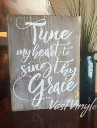 Tune My Heart To Sing Thy Grace Handmade Gift For By VastVinyl Rustic Wood