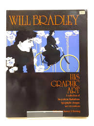 1200 Photo Of WILL BRADLEY HIS GRAPHIC ART Written By Hornung Clarence P Illustrated