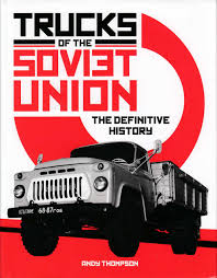 Trucks Of The Soviet Union - The Definitive History