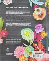 Paper To Petal 75 Whimsical Flowers Craft By Hand Rebecca Thuss Patrick Farrell Martha Stewart 9780385345057 Amazon Books