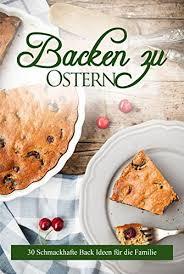 backen zu ostern 31 leckere rezepte für die