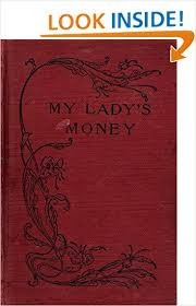 Download Textbooks To Nook My Ladys Money An Episode In The Life Of A Young