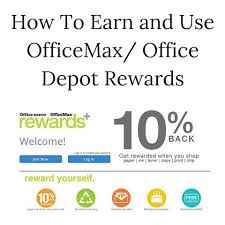 To Earn and Use fice Depot Rewards