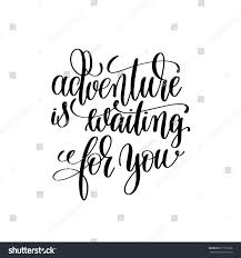 Adventure Waiting You Black White Handwritten Stock Vector