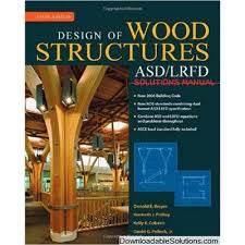 solutions manual for design of wood structures asd lrfd 6th