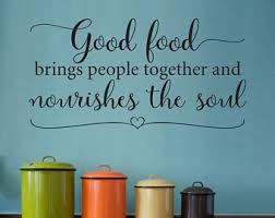Good Food Brings People Together And Nourishes The Soul Decal