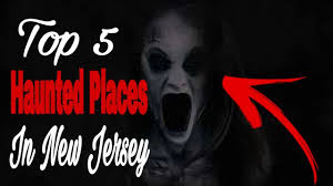 Haunted Attractions In Pa And Nj by Top 5 Haunted Places In New Jersey Youtube