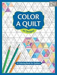 Color A Quilt Coloring Book For Quilters