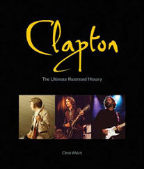 Few Guitarists Have Been As Documented Scrutinized And Analyzed Eric Clapton Since He Burst On The Scene With Yardbirds Has Spent Nearly
